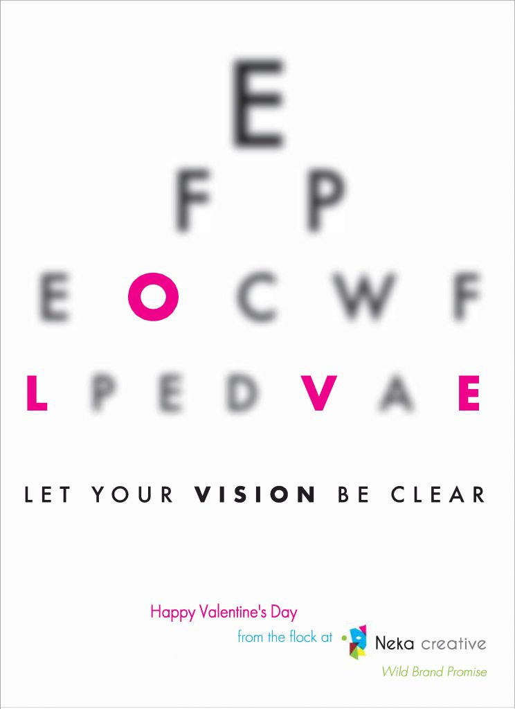 An eye chart with slightly blurry letters. The letters spelling L, O, V, E are highlighted in magenta. The headlines reads Let Your Vision Be Clear. Happy Valentine's Day from Neka Creative